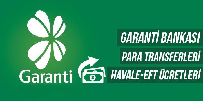 Garanti Bankası Havale-EFT Para Transferi Ücretleri Ne Kadar?